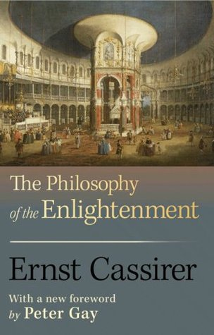 The Philosophy of the Enlightenment by Ernst Cassirer