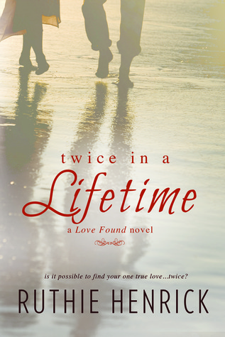 Twice in a Lifetime (Love Found, #1)