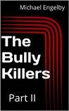 The Bully Killers Serial Novel: Part 2