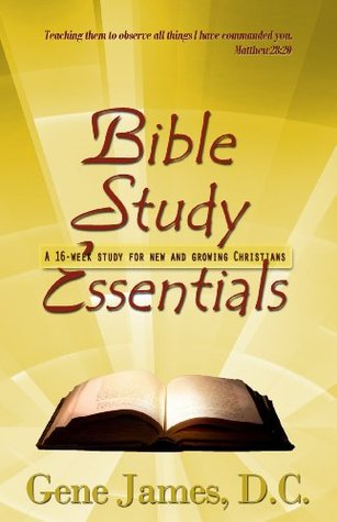 Bible Study Essentials: A 16-Week Study Course for New and Growing Christians (Faith series)