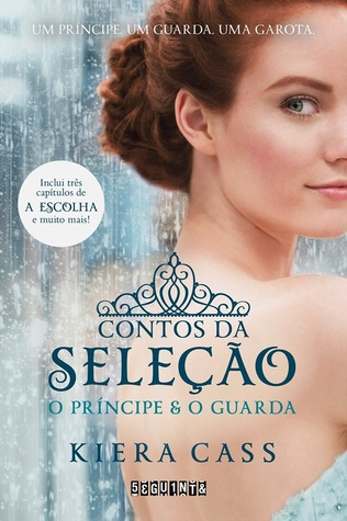 Contos da seleção: O príncipe & O guarda (A seleção, #0.5, 2.5)