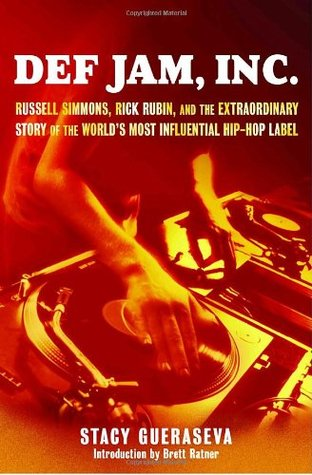 Def Jam, Inc. : Russell Simmons, Rick Rubin, and the Extraordinary Story of the World's Most Influential Hip-Hop Label