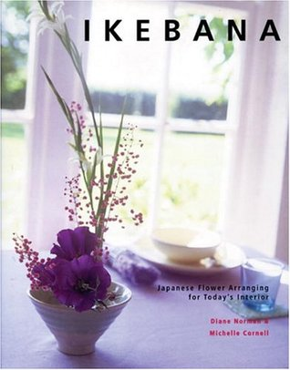 Ikebana: Japanese Flower Arranging for Today's Interiors