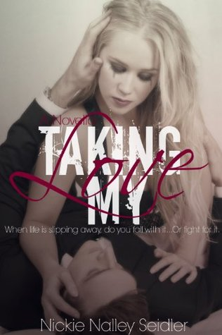 Taking My Love by Nickie Nalley Seidler