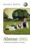 Abrene 2002. Ja Abrene būtu palikusi Latvijai…