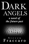 Dark Angels: A Novel of the Future Past
