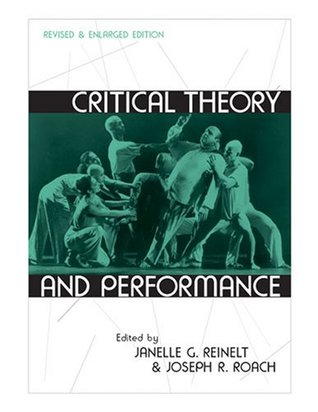 Critical Theory and Performance: Revised and Enlarged Edition