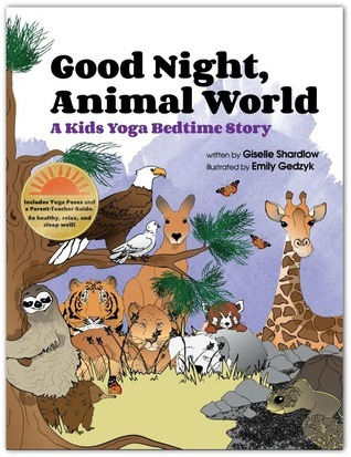Good Night, Animal World: A Kids Yoga Bedtime Story