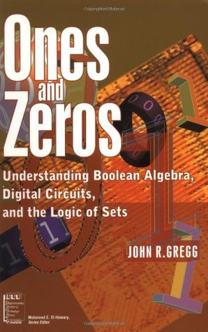 ones-and-zeros-understanding-boolean-algebra-digital-circuits-and-the-logic-of-sets