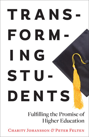 Transforming Students: Fulfilling the Promise of Higher Education