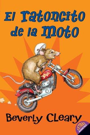 El ratoncito de la moto: The Mouse and the Motorcycle