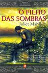O Filho das Sombras by Juliet Marillier