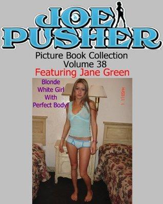 Joe Pusher Picture Book Volume 38 Featuring Jane Green (Joe Pusher Picture Book Collection)