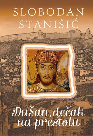 Dušan, dečak na prestolu (Dušan Silni #2)