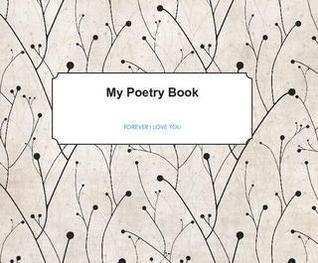 MY POETRY BOOK: Forever I Love You