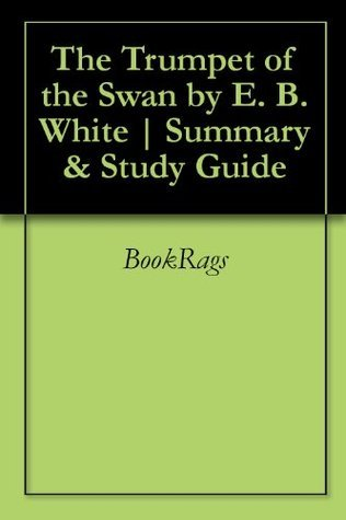 The Trumpet of the Swan by E. B. White | Summary & Study Guide