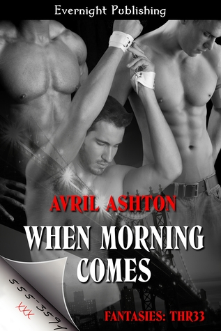 When Morning Comes (Fantasies: Thr33, #1)