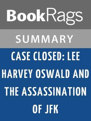 Case Closed: Lee Harvey Oswald and the Assassination of JFK by Gerald Posner l Summary & Study Guide