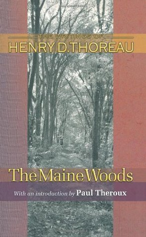 The Maine Woods (Writings of Henry D. Thoreau)
