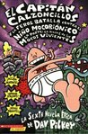 El Capitán Calzoncillos y la feroz batalla contra el Niño Moc... by Dav Pilkey