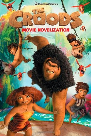 the croods movie novelization by tracey west