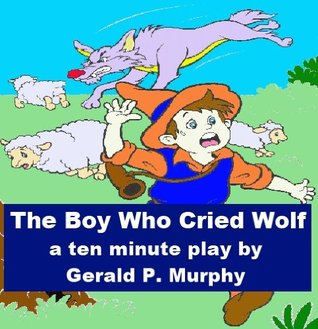 The Boy Who Cried Wolf - A Ten Minute Play for Kids