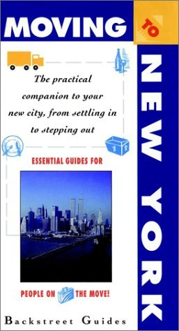 Moving to New York City: The Practical Companion to Your New City, from Settling in to Stepping Out (Moving to... Series)