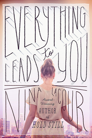 Everything Leads to You by Nina Lacour #bookreview #lgbtqia #f/f #romance #lesbianromance #lesbian #contemporary #ya #libraryread #2018reads