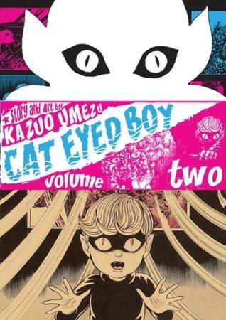 Cat Eyed Boy, Vol. 2 by Kazuo Umezu
