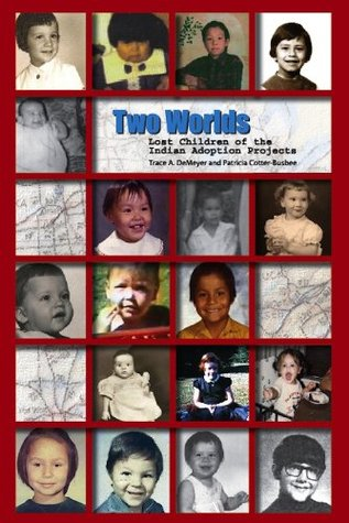 Two Worlds: Lost Children of the Indian Adoption P...