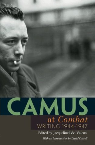 Camus at Combat: Writing 1944-1947