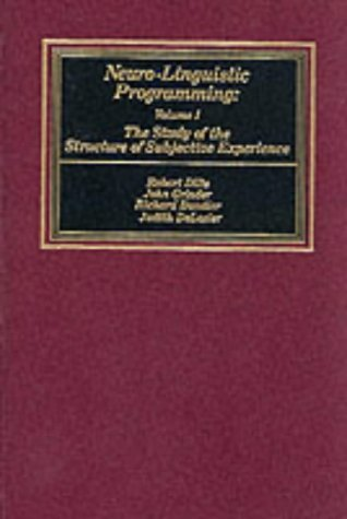 Neuro-Linguistic Programming: Volume I (The Study ...