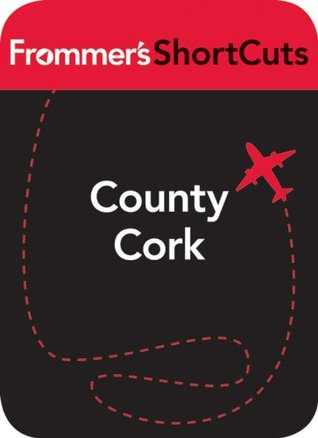 County Cork, Ireland: Frommer's ShortCuts