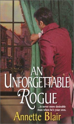 An Unforgettable Rogue by Annette Blair