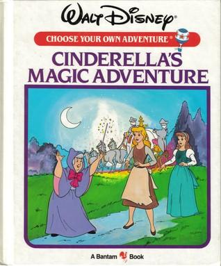 Cinderella's Magic Adventure (Walt Disney Choose Your Own Adventure, #4)