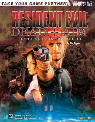 Resident Evil(R): Dead Aim Official Strategy Guide (Official Strategy Guides (Bradygames))