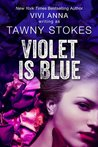 Violet is Blue (Hothouse #1)