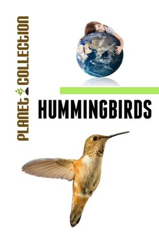 Hummingbirds: Picture Book (Educational Children's Books Collection) - Level 2 (Planet Collection)