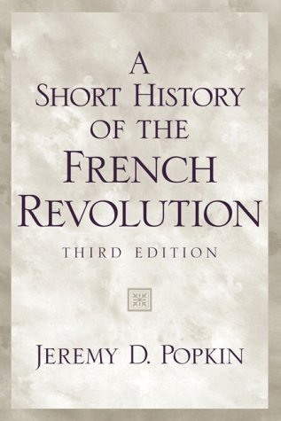 A Short History of the French Revolution by Jeremy D. Popkin