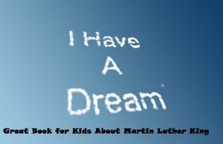 Martin Luther King Jr : I Have A Dream