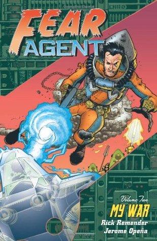 Fear Agent, Volume 2: My War