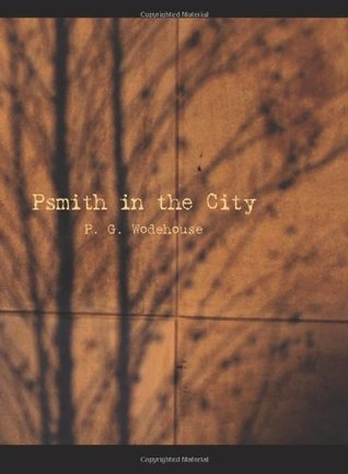 Psmith in the City(Psmith 2)