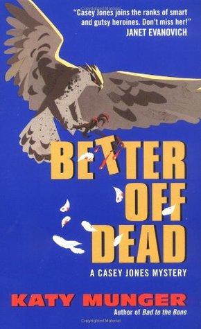 Better Off Dead: A Casey Jones Mystery