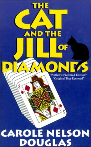 The Cat and the Jill of Diamonds by Carole Nelson Douglas
