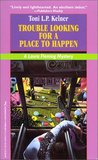 Trouble Looking for a Place to Happen (Laura Fleming, #3)