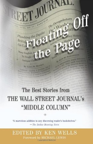"Floating Off the Page: The Best Stories from The Wall Street Journal's ""Middle Column"""