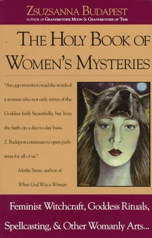 The Holy Book of Women's Mysteries by Zsuzsanna E. Budapest