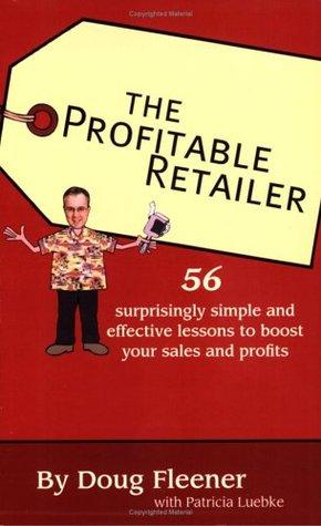 The Profitable Retailer by Doug Fleener