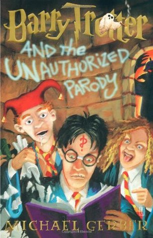 Barry Trotter and the Unauthorized Parody (Barry Trotter, #1)