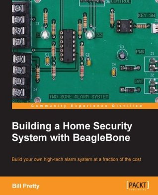 Building a Home Security System with BeagleBone by Bill Pretty